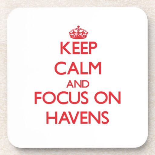 Keep Calm and focus on Havens Beverage Coasters