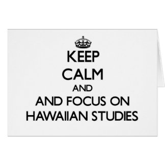 Keep calm and focus on Hawaiian Studies Stationery Note Card
