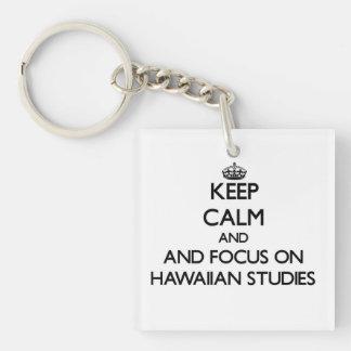 Keep calm and focus on Hawaiian Studies Key Chains