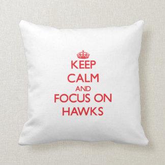 Keep Calm and focus on Hawks Throw Pillows