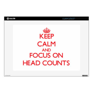 "Keep Calm and focus on Head Counts 15"" Laptop Skin"