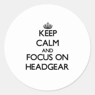 Keep Calm and focus on Headgear Round Sticker