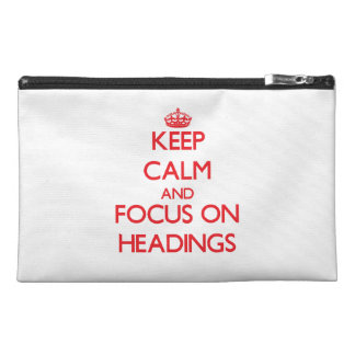 Keep Calm and focus on Headings Travel Accessory Bags