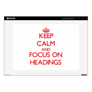 "Keep Calm and focus on Headings Skin For 15"" Laptop"