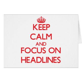 Keep Calm and focus on Headlines Greeting Card