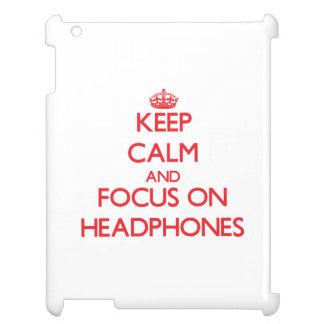 Keep Calm and focus on Headphones iPad Cases