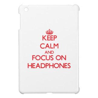Keep Calm and focus on Headphones Case For The iPad Mini