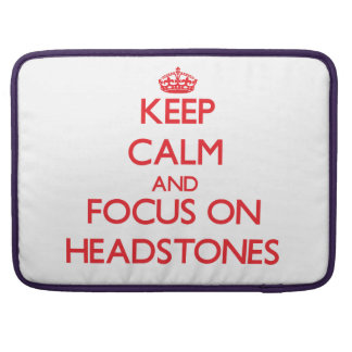 Keep Calm and focus on Headstones Sleeve For MacBook Pro