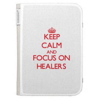 Keep Calm and focus on Healers Kindle 3G Covers