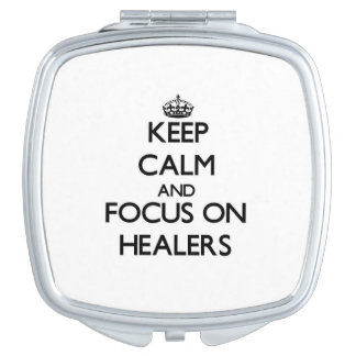 Keep Calm and focus on Healers Travel Mirrors