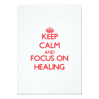 Keep Calm and focus on Healing 5x7 Paper Invitation Card