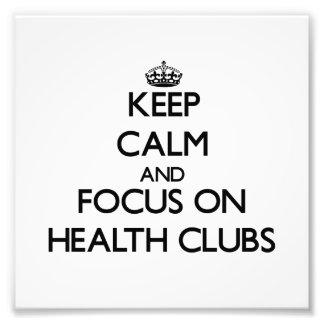 Keep Calm and focus on Health Clubs Photo Art