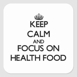 Keep Calm and focus on Health Food Square Sticker