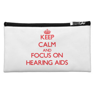 Keep Calm and focus on Hearing Aids Cosmetics Bags