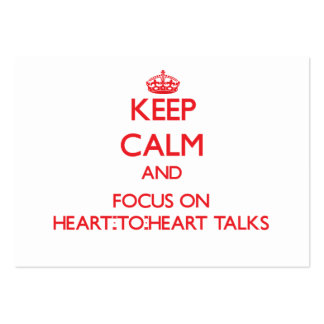 Keep Calm and focus on Heart-To-Heart Talks Business Cards