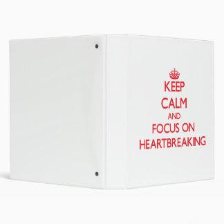 Keep Calm and focus on Heartbreaking Binder
