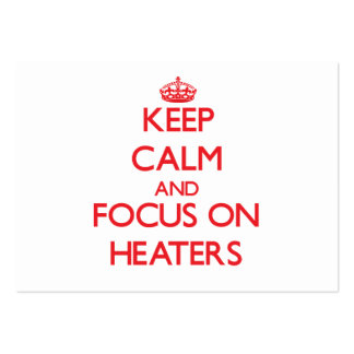 Keep Calm and focus on Heaters Business Card Templates