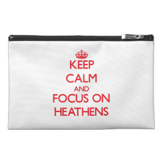 Keep Calm and focus on Heathens Travel Accessory Bags