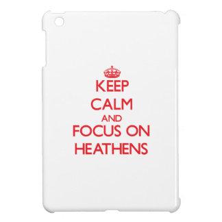 Keep Calm and focus on Heathens iPad Mini Covers