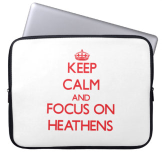 Keep Calm and focus on Heathens Laptop Sleeve