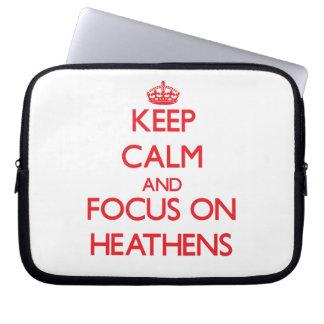 Keep Calm and focus on Heathens Computer Sleeves