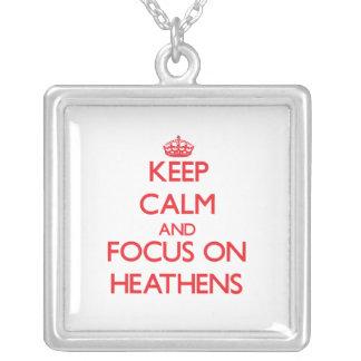 Keep Calm and focus on Heathens Custom Jewelry