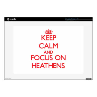 Keep Calm and focus on Heathens Decals For Laptops