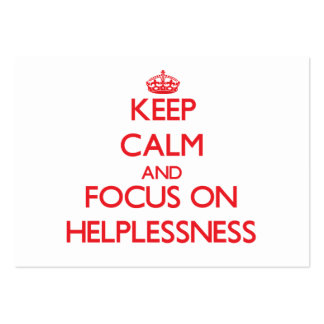 Keep Calm and focus on Helplessness Business Cards