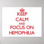 Keep Calm and focus on Hemophilia Poster