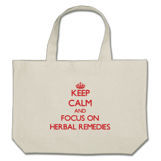 Keep Calm and focus on Herbal Remedies Canvas Bags