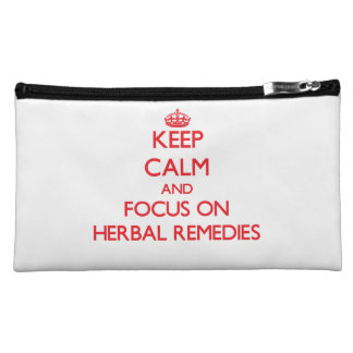 Keep Calm and focus on Herbal Remedies Cosmetic Bags