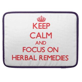 Keep Calm and focus on Herbal Remedies MacBook Pro Sleeves