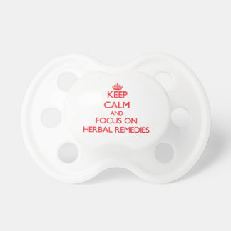 Keep Calm and focus on Herbal Remedies Pacifier