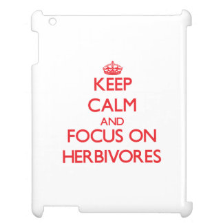 Keep Calm and focus on Herbivores Case For The iPad