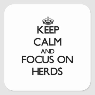 Keep Calm and focus on Herds Square Sticker