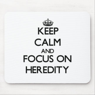 Keep Calm and focus on Heredity Mousepad