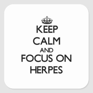 Keep Calm and focus on Herpes Square Sticker