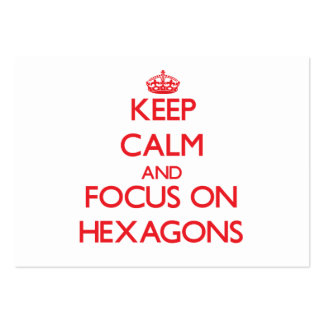 Keep Calm and focus on Hexagons Business Cards