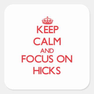 Keep Calm and focus on Hicks Square Sticker