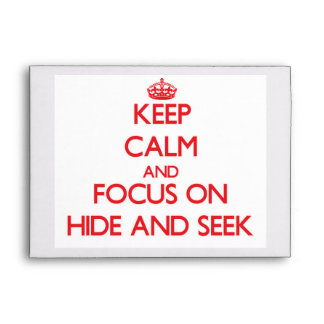 Keep Calm and focus on Hide And Seek Envelope