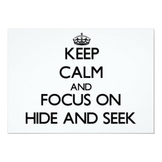 """Keep Calm and focus on Hide And Seek 5"""" X 7"""" Invitation Card"""
