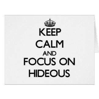 Keep Calm and focus on Hideous Card