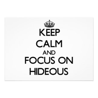 Keep Calm and focus on Hideous Invite