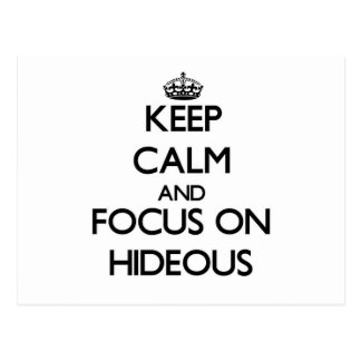 Keep Calm and focus on Hideous Post Cards