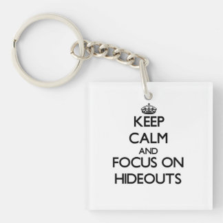 Keep Calm and focus on Hideouts Acrylic Key Chain