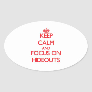 Keep Calm and focus on Hideouts Sticker