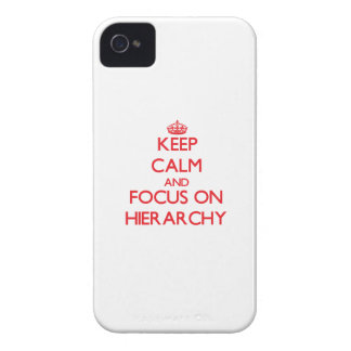 Keep Calm and focus on Hierarchy iPhone 4 Cases