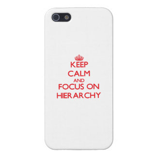 Keep Calm and focus on Hierarchy iPhone 5 Case
