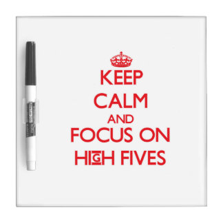 Keep Calm and focus on High-Fives Dry-Erase Board
