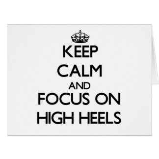 Keep Calm and focus on High Heels Large Greeting Card